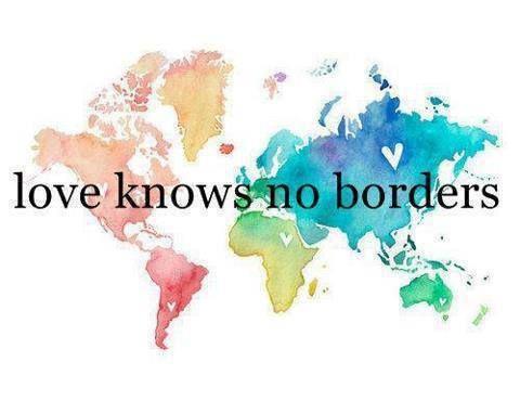 """""""L'amore non conosce frontiere."""""""