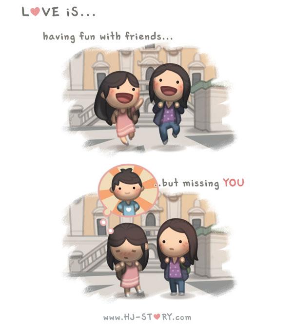 """""""L'amore è... ...divertirsi con le amiche, ma sentire la tua mancanza."""""""