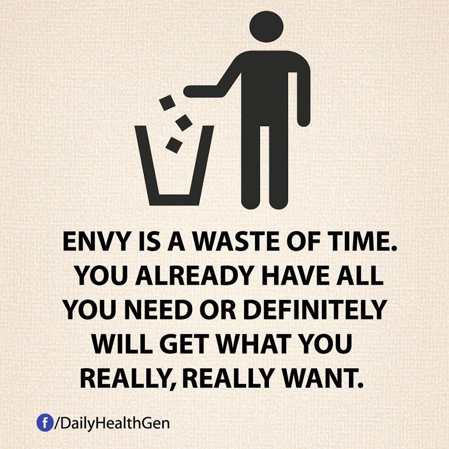 """""""L'invidia è una perdita di tempo. Hai già tutto quello di cui hai bisogno o sicuramente riuscirai ad ottenere quello che veramente, ma proprio veramente, vuoi."""""""
