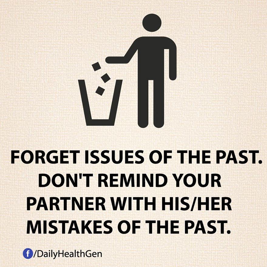 """""""Dimentica questioni legate al passato. Non ricordare al tuo partner errori commessi in passato."""""""