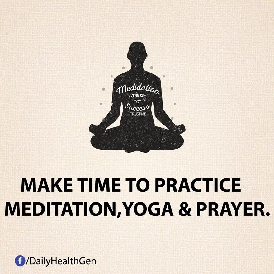 """""""Prenditi del tempo per meditare, fare yoga e pregare."""""""