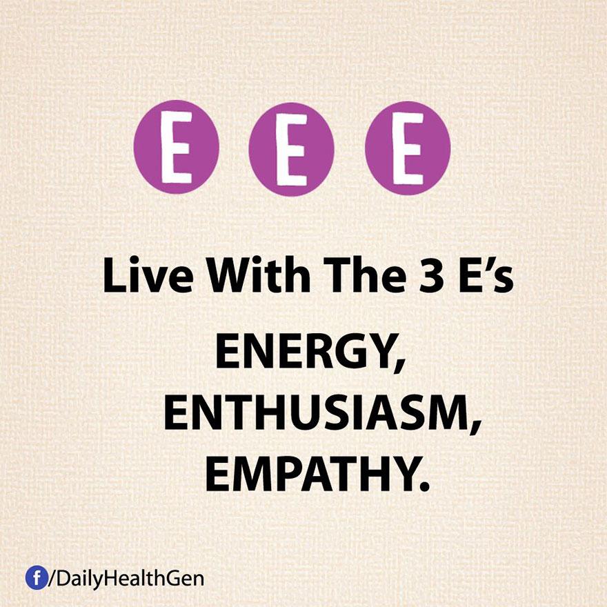 """Vivi con le tre E: ENERGIA, ENTUSIASMO, EMPATIA."""