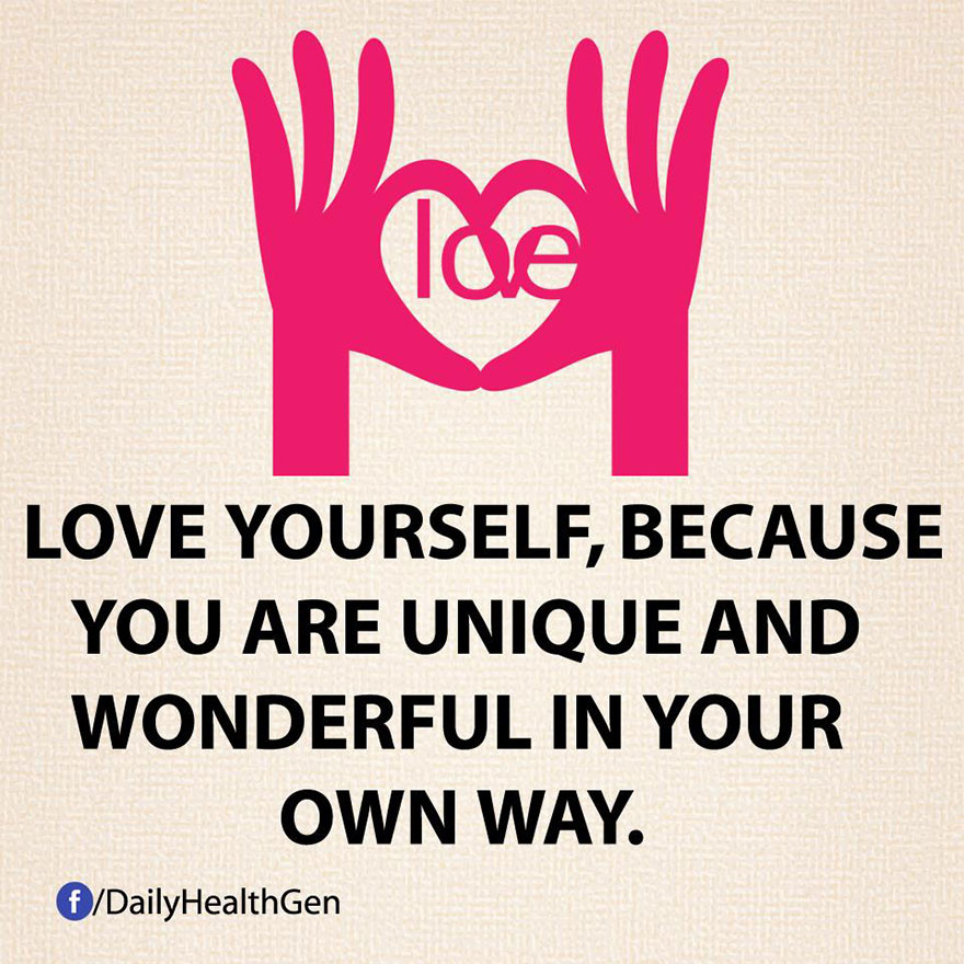 """""""Ama te stesso perché sei unico e meraviglioso nel tuo modo di essere."""""""