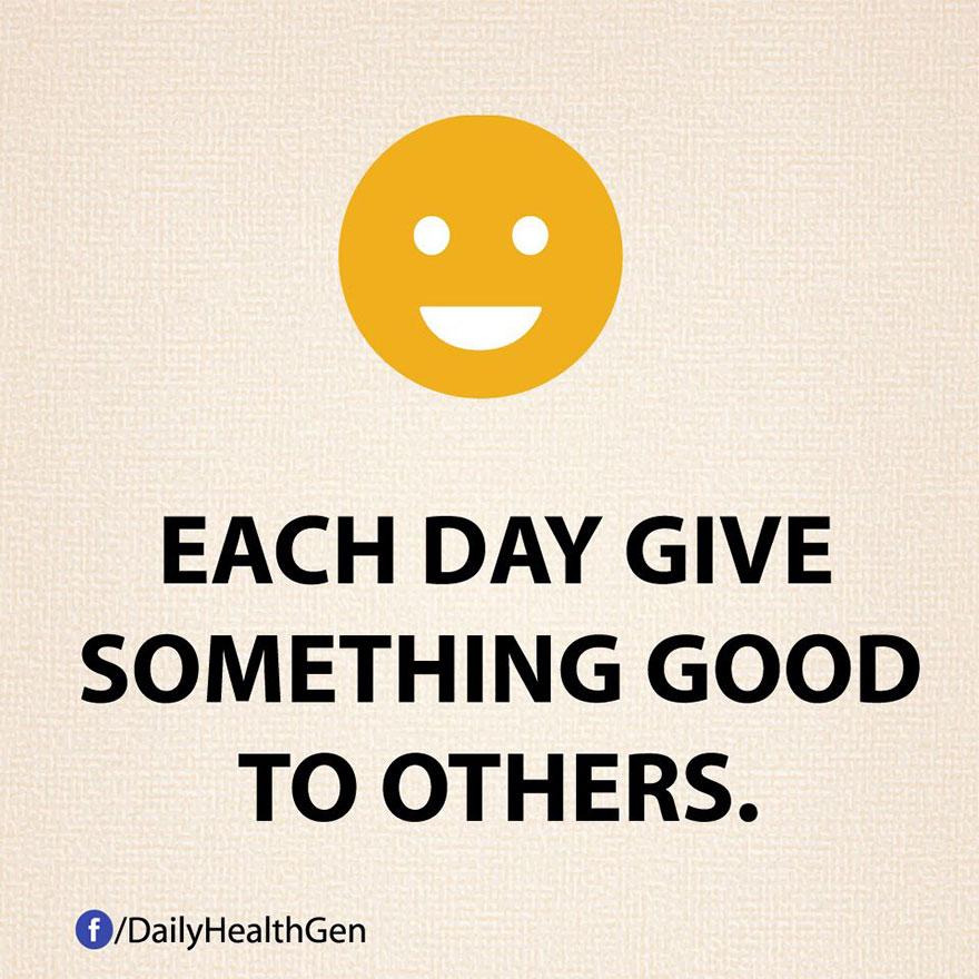 """""""Dai ogni giorno qualcosa di buono agli altri."""""""
