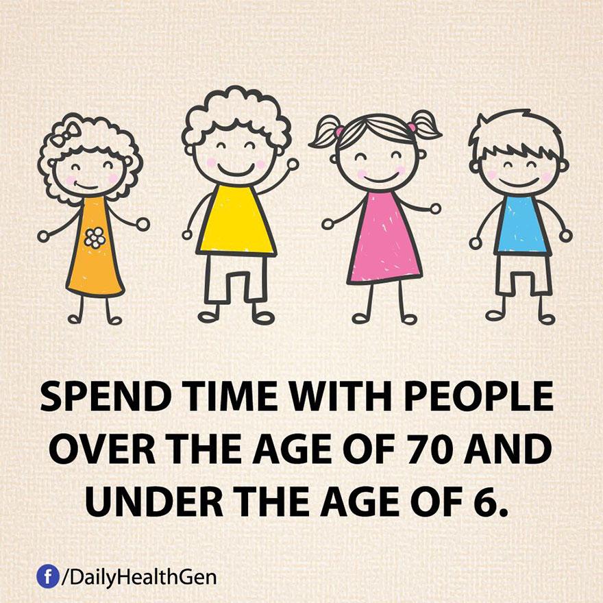 """""""Trascorri del tempo con persone di età superiore ai 70 e inferiore ai sei anni."""""""