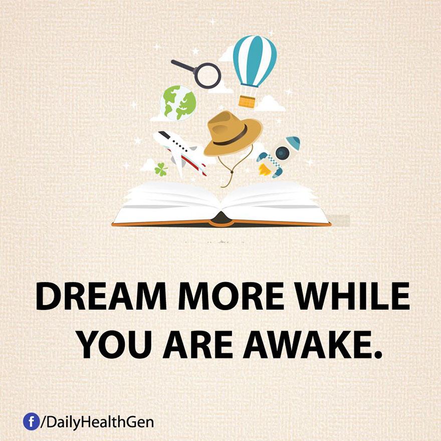 """""""Sogna maggiormente quando sei sveglio."""""""