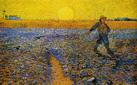 """Gli uomini si dividono in quelli che costruiscono e quelli che piantano. I costruttori concludono il loro lavoro e, presto o tardi, sono colti dalla noia. Quelli che piantano sono soggetti a piogge o tempeste, ma il giardino non cesserà mai di crescere. _ Paulo Coehlo _ """"Il seminatore"""" (1888), Vincent Van Gogh"""